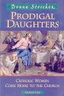 Prodigal Daughters: Catholic Women Come Home to the Church